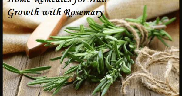 Home Remedies for Hair Growth with Rosemary